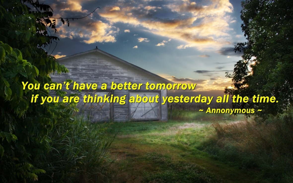 You Cant Have A Better Tomorrow Cute Quotes